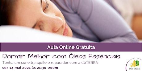 """Aula """"Dormir Melhor com Óleos Essenciais"""" bilhetes"""
