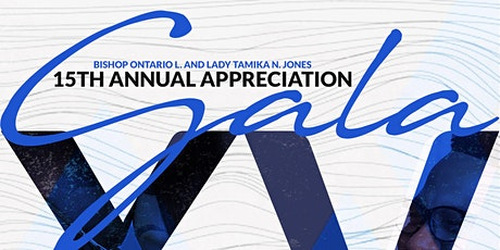 Bishop Ontario L. and Lady Tamika N. Jones 15th  Annual Appreciation Gala tickets