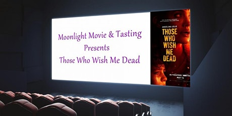 Moonlight Movies & Wine Tastings - Those Who Wish Me Dead tickets