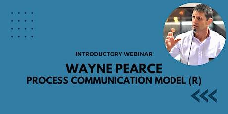 Wayne Pearce Process Communication Model (R) Introductory Webinar tickets