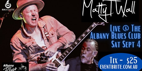 Matty T Wall ... LIVE at The Albany Blues Club - Six Degrees tickets