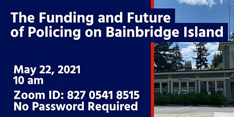 The Funding and Future of Policing on Bainbridge Island tickets