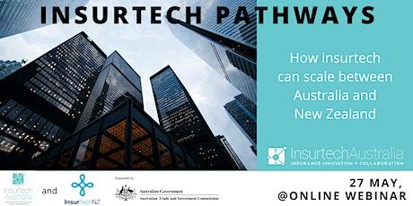 Insurtech Pathways: How insurtech can scale between Australia and NZ tickets