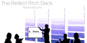 The Perfect Pitch Deck: Present like a Pro