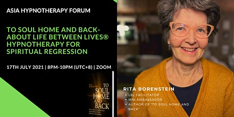 Asia Hypnotherapy Forum 2021: TO SOUL HOME AND BACK - LIFE BETWEEN LIVES tickets