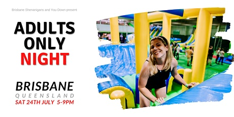 Adults Only Inflatable World - Toombul QLD tickets