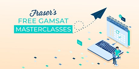 Free GAMSAT Masterclass | Online | Cohosted by SciSoc ANU tickets