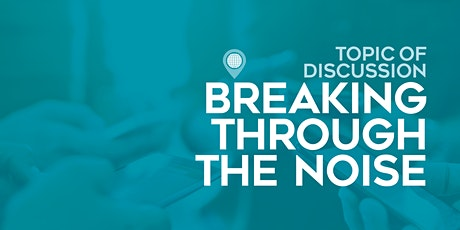 May SMK Round Table: Breaking through the noise tickets