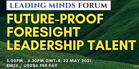 FUTURE-PROOF  FORESIGHT LEADERSHIP TALENT tickets
