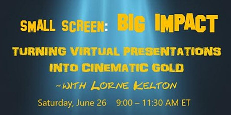 Small Screen. Big Impact: Turning Virtual Presentations into Cinematic Gold tickets