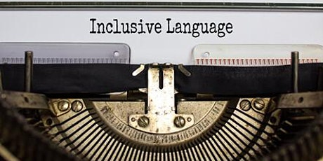 You don't say! - A discussion on Inclusive Language in TechComm tickets