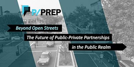 Beyond Open Streets: The Future of Partnerships in the Public Realm tickets