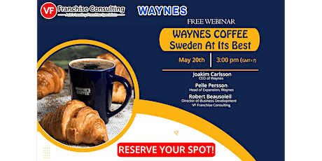 [Franchise Webinar] Waynes Coffee - Sweden At Its Best – May 20, 2021 tickets