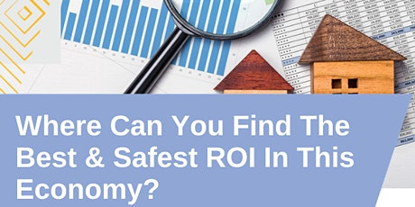 Where Can You Find The Best & Safest ROI In This Economy? tickets