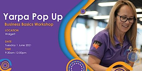 Yarpa Pop Up - Business Basics Workshop (Walgett) tickets