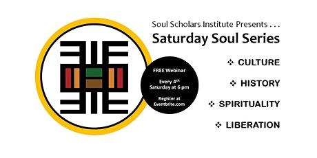 Soul Scholars Institute Presents . . . Saturday Soul Series tickets