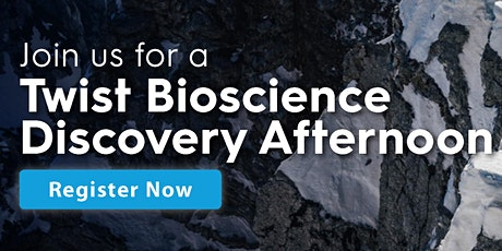 Twist Bioscience Discovery Afternoon tickets