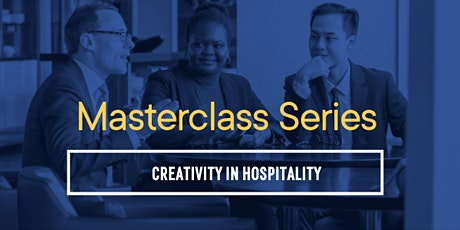 Welcome to Creativity in Hospitality Masterclass tickets