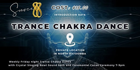 Trance Chakra Dance with Crystal Singing Bowl Sound bath and Cacao Ceremony tickets