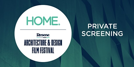 HOME's Private Screening – Resene Architecture and Design Film Festival tickets