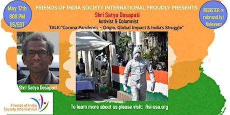 "TALK:""Corona Pandemic-Origin, Global Impact & India"" by Shri Satya Dosapati tickets"