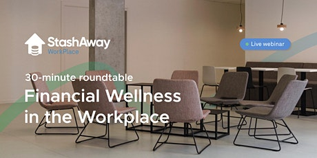 30mins Roundtable & Networking session: Financial Wellness in the Workplace tickets