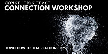 Connection Workshop | How to Heal Relationships tickets