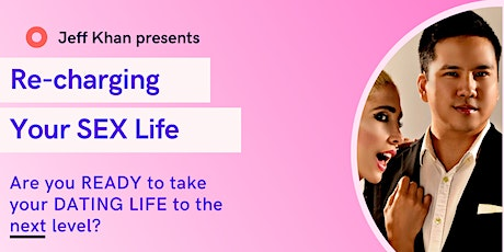 Re-charging Your SEX Life tickets