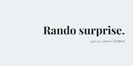 Rando surprise! billets