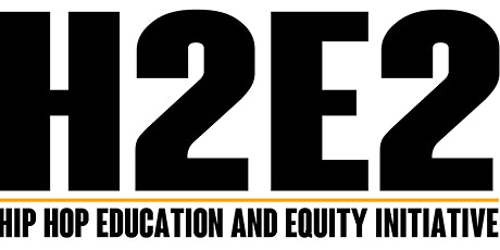 "H2E2 Summer Institute presents ""Hip Hop: A Culture of Universal Education"" tickets"