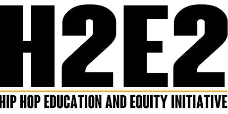 """H2E2 Summer Institute presents """"Hip Hop: A Culture of Universal Education"""" biglietti"""