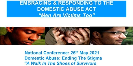 EMBRACING THE DOMESTIC ABUSE ACT: MEN ARE VICTIMS tickets