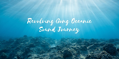 Revolving Gong Oceanic Sound Journey tickets