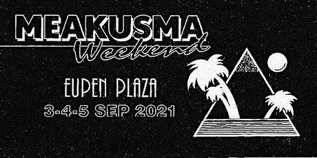 Meakusma Weekend Tickets