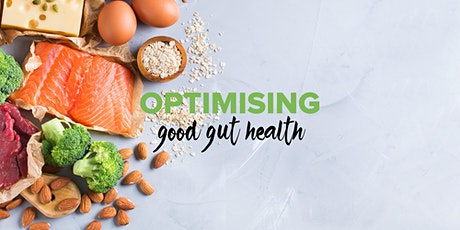 Optimising Good Gut Health tickets