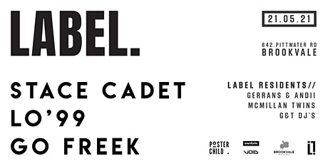 LABEL. presents: Stace Cadet, LO'99 & Go Freek tickets