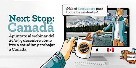 Charla Online - Next Stop: Canadá entradas
