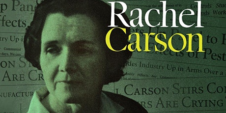 Movie:  Rachel Carson  - The Woman Who Launched the Environmental Movement tickets