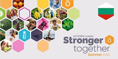 dōTERRA Stronger Together Summer 2021 – Bulgaria tickets