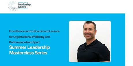 SGBLC - Summer Leadership Masterclass Series - From Boot-room to Boardroom tickets