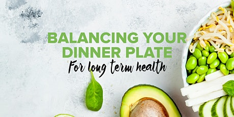 Balancing Your Dinner Plate for Long Term Health tickets