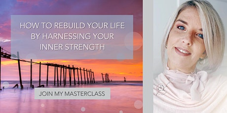 How to rebuild your life by Harnessing your Inner Strength tickets