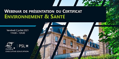 Webinar - Le Certificat Environnement & Santé by MINES ParisTech billets