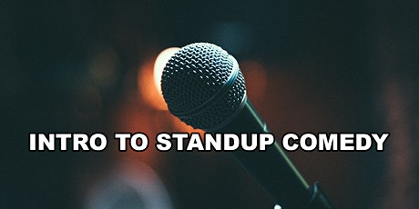 Intro To Standup Comedy Class - Become A Standup Comedian - Sundays tickets