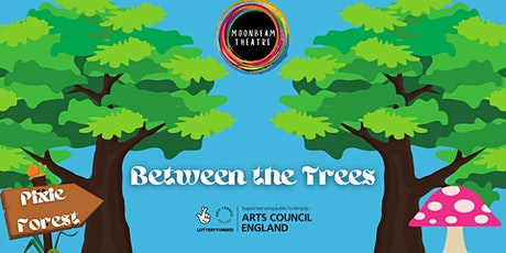 Between the Trees tickets