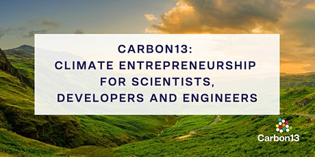 Carbon13: Climate entrepreneurship for scientists, developers and engineers tickets