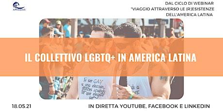 """Webinar gratuito """"Il Collettivo LGBTQ+ in America Latina"""" biglietti"""