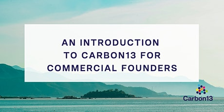 An introduction to Carbon13 for commercial founders entradas