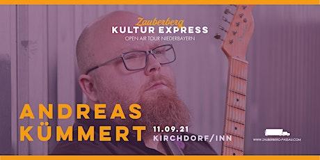 Andreas Kümmert  • Kirchdorf am Inn • Zauberberg Kultur Express Tickets