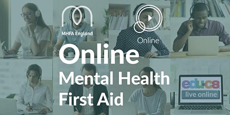 Mental Health First Aid  Online- MHFA  on 7th & 9th July tickets